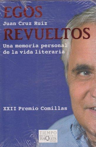 9786074211658: Egos revueltos. Una memoria personal de la vida literaria (Spanish Edition)