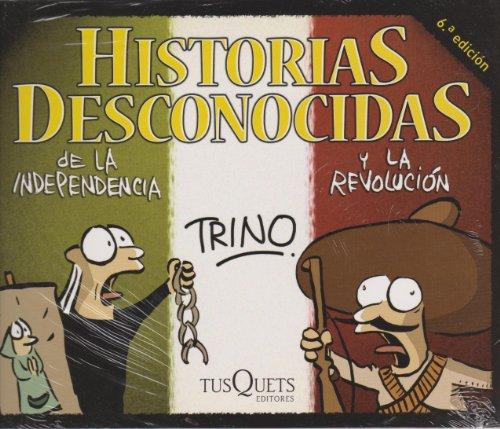 9786074212037: Historias desconocidas de la independencia y la revolucion (Spanish Edition)