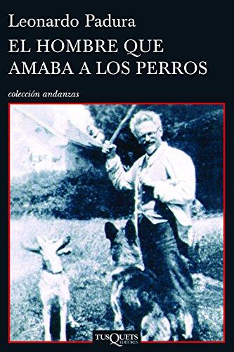 9786074212419: El hombre que amaba a los perros (Coleccion Andanzas) (Spanish Edition)