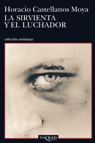 9786074212501: La sirvienta y el luchador (Coleccion Andanzas) (Spanish Edition)