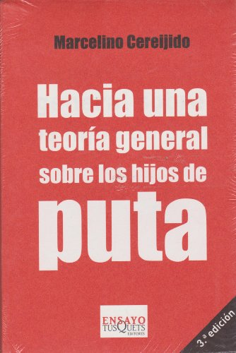 9786074212778: Hacia una teoria general de los hijos de puta (Spanish Edition)
