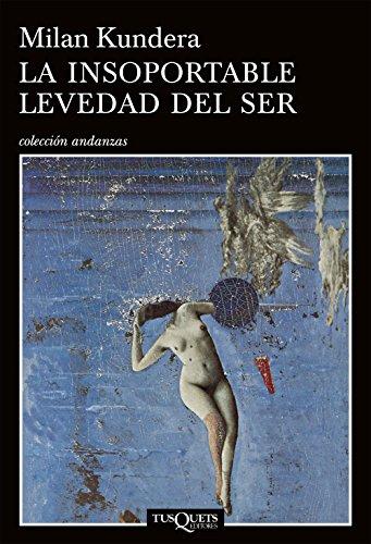 La Insoportable Levedad Del Ser (Spanish Edition): Kundera Milan