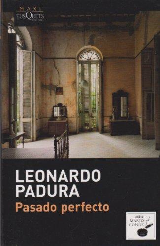 Pasado perfecto (Spanish Edition): Padura, Leonardo