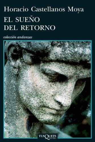 9786074214543: El sueno del retorno (Coleccion Andanzas) (Spanish Edition)