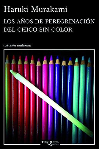 9786074214789: Los años de peregrinación del chico sin color (Coleccion Andanzas) (Spanish Edition)