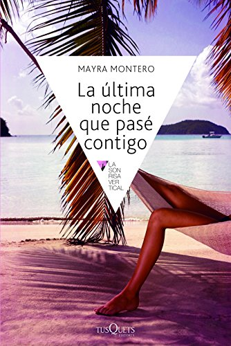 La Ultima Noche Que Pase Contigo = The Last Night I Spent with You (Sonrisa Vertical): Montero, ...