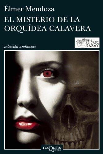 El misterio de la orquidea Calavera (El Capi Garay) (Spanish Edition): Elmer Mendoza