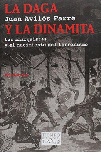 9786074216745: DAGA Y LA DINAMITA, LA. LOS ANARQUISTAS Y EL NACIMIENTO DEL TERRORISMO