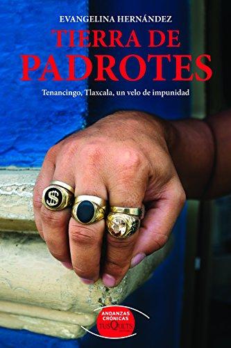 Tierra de Padrotes: Tenancingo, Tlaxcala, Un Velo de Impunidad: Evangelina Hernandez