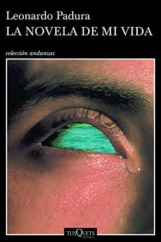 9786074217070: La novela de mi vida (Andanzas) (Spanish Edition)