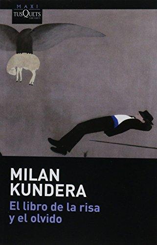 El libro de la risa y el: KUNDERA, MILAN