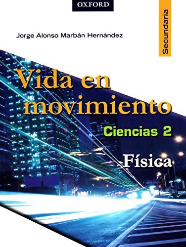 9786074262896: VIDA EN MOVIMIENTO CIENCIAS 2 FISICA. SECUNDARIA