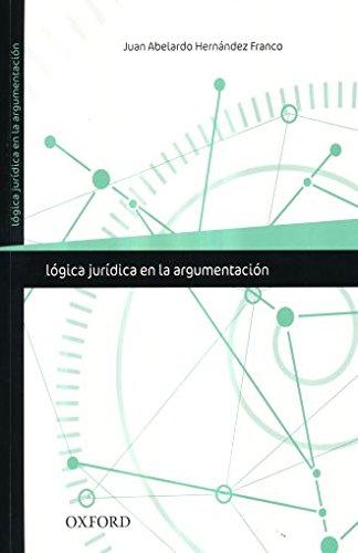 LÓGICA JURÍDICA EN LA ARGUMENTACIÓN: HERNANDEZ FRANCO, JUAN
