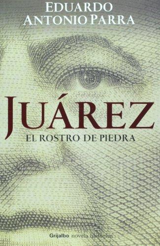 9786074291278: Juárez, el rostro de piedra
