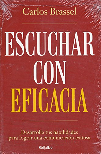 Escuchar con eficacia (Spanish Edition): Carlos Brassel?