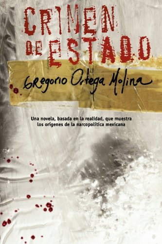Crimen de estado (Spanish Edition): ORTEGA, GREGORIO