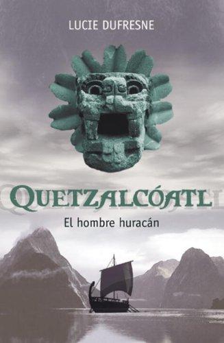 9786074293081: Quetzalcoatl El hombre Huracan (Best Seller (Debolsillo)) (Spanish Edition)