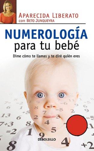 Numerolog?a para tu beb? (Spanish Edition): LIBERATO, APARECIDA