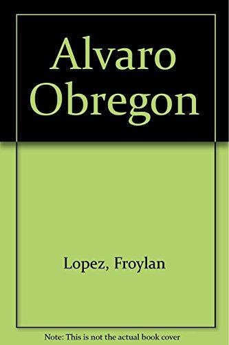 9786074294163: Alvaro Obregon (Spanish Edition)