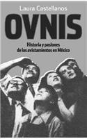 9786074294439: Ovnis. Historia y pasiones de los avistamientos en Mexico (Spanish Edition)