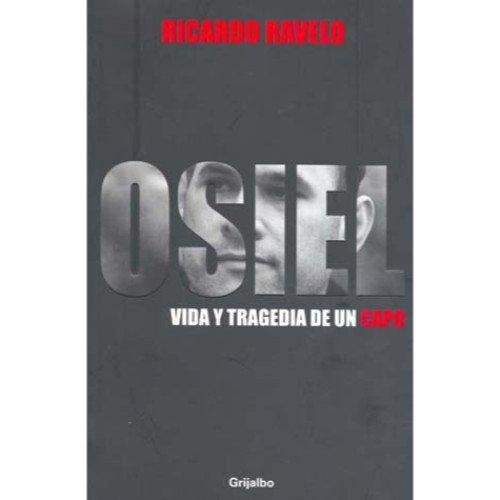 9786074294859: OSIEL vida y tragedia de un capo (Spanish Edition)