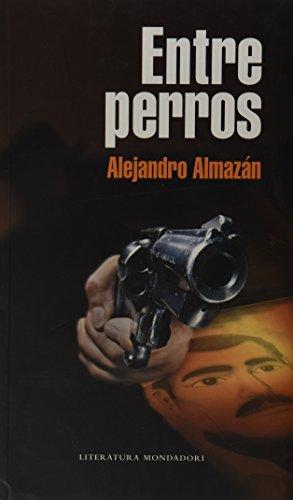 9786074294934: Entre Perros