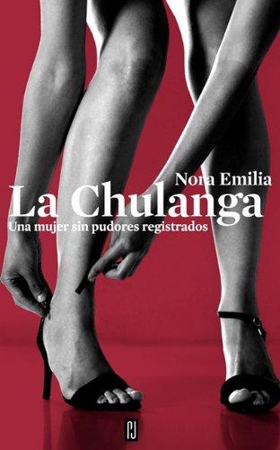 9786074295924: La chulanga/ Sexy Woman: Historias eroticas de una mujer cosmopolita/ Erotic Stories of a Cosmopolitan Woman