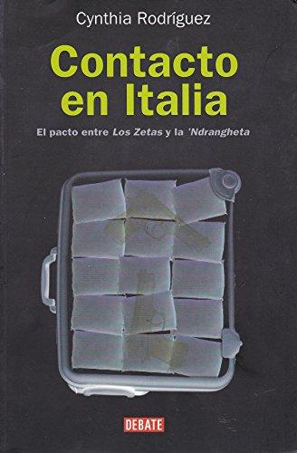 9786074295962: Contacto en Italia: El pacto entre Los Zeta y la 'Ndrangheta (Spanish Edition)
