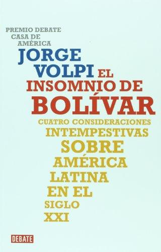 9786074296099: El Insomnio de Bolivar: Cuatro Consideraciones Intempestivas Sobre America Latina en el Siglo XXI = Bolivar's Insomnia