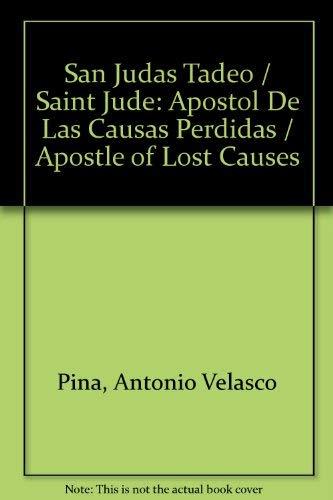 9786074296389: San Judas Tadeo / Saint Jude: Apostol De Las Causas Perdidas / Apostle of Lost Causes (Spanish Edition)