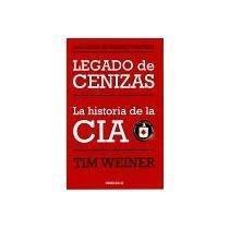 LEGADO DE CENIZAS: WEINER, TIM