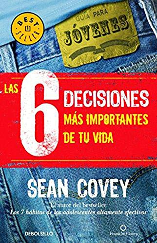 9786074296723: Las 6 decisiones mas importantes de tu vida (Spanish Edition)