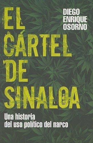 9786074297089: El Cartel de Sinaloa: Una Historia de Uso Politico del Narco