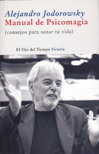 9786074297102: Manual De Psicomagia: Consejos Para Sanar Tu Vida (Spanish Edition)