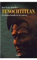 9786074297119: Tenochtitlan: La Ultima Batalla De Los Aztecas (Spanish Edition)