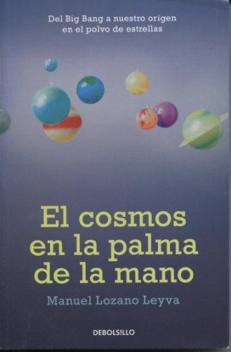 9786074297492: El Cosmos En La Palma de La Mano