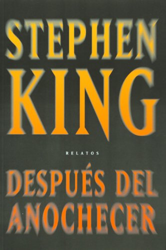 Despues del anochecer (Spanish Edition) (6074297673) by Stephen King