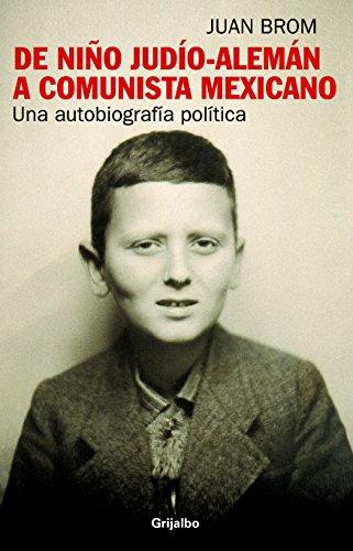 9786074299090: De nino judio aleman a comunista mexicano / From Jew German Child to Mexican Communist