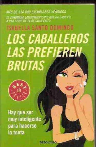 9786074299557: caballeros las prefieren brutas, los