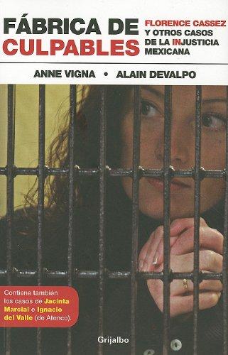 9786074299625: Fabrica de Culpables: Florence Cassez y Otros Casos de la Injusticia Mexicana = Guilty Factory