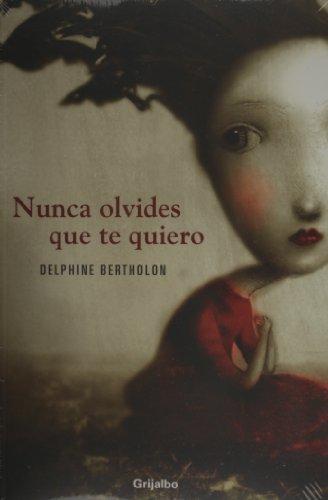 9786074299632: Nunca olvides que te quiero (Spanish Edition)
