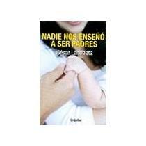 9786074299656: Nadie Nos Enseno a ser Padres (Spanish Edition)