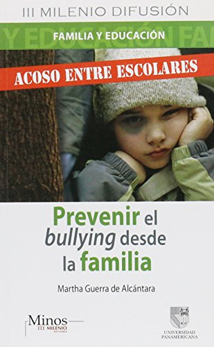 9786074320404: Prevenir el bullying desde la familia/Preventing Bullying From Family (Family y Educacion/Family and Education)