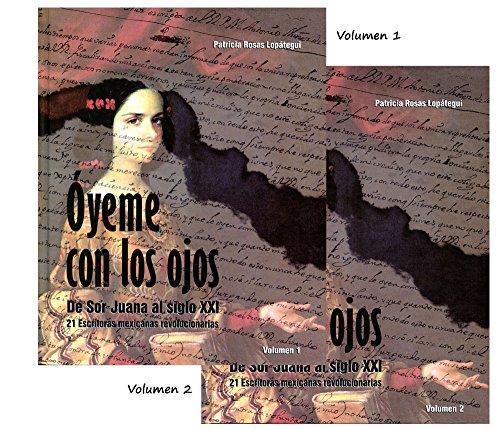 9786074334746: Oyeme con los ojos - de Sor Juana al siglo XXI
