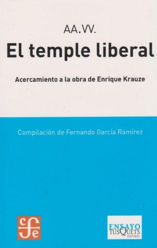 9786074350043: El temple liberal: acercamiento a la obra de Enrique Krauze (Spanish Edition)