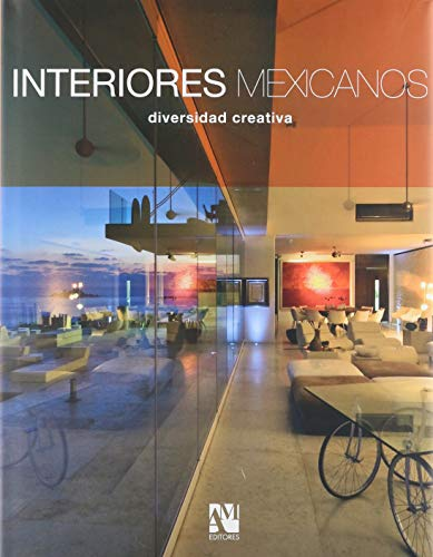 Interiores Mexicanos Diversidad Creativa English and Spanish Edition: Varios