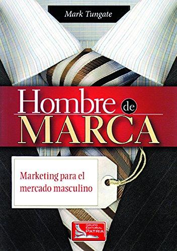 9786074382358: hombre de marca: marketing para el mercado masculin