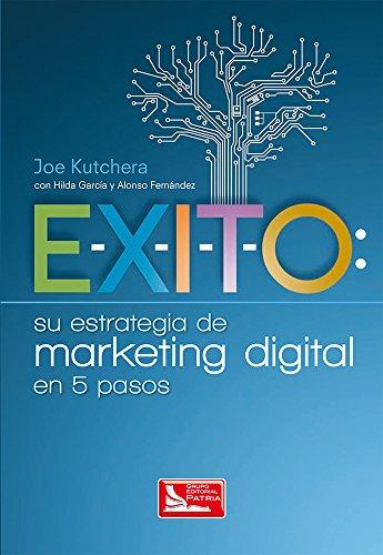 9786074386387: Exito. Su estrategia de marketing digital en 5 pasos (Spanish Edition)
