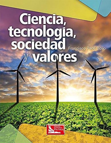 9786074386707: CIENCIA TECNOLOGIA SOCIEDAD Y VALORES. BACHILLERATO