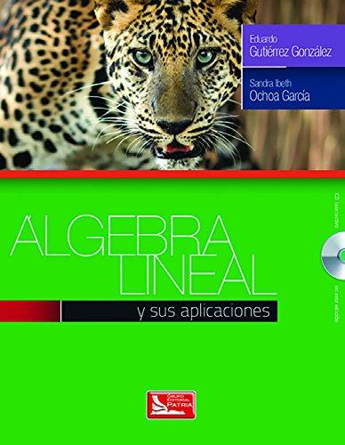 9786074387704: ALGEBRA LINEAL Y SUS APLICACIONES (INCLUYE CD)